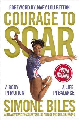 bokomslag Courage to soar - a body in motion, a life in balance