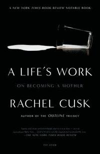 bokomslag A Life's Work: On Becoming a Mother