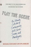 bokomslag Play the Scene: The Ultimate Collection of Contemporary and Classic Scenes and Monologues