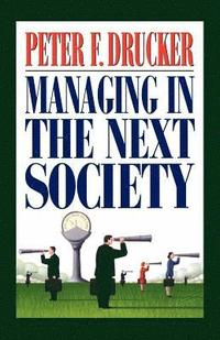 bokomslag Managing In The Next Society