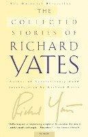 bokomslag Collected Stories Of Richard Yates