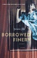 bokomslag Borrowed Finery: A Memoir