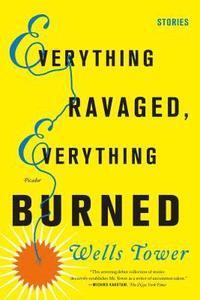 bokomslag Everything Ravaged, Everything Burned