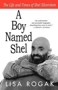 bokomslag A Boy Named Shel: The Life and Times of Shel Silverstein