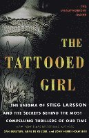 bokomslag The Tattooed Girl: The Enigma of Stieg Larsson and the Secrets Behind the Most Compelling Thrillers of Our Time