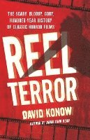 bokomslag Reel Terror: The Scary, Bloody, Gory, Hundred-Year History of Classic Horror Films
