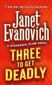 bokomslag Three to get deadly : a stephanie plum novel.