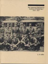bokomslag The American Field Service Archives of World War I, 1914-1917