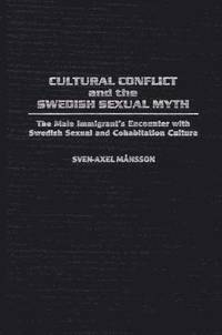 bokomslag Cultural Conflict and the Swedish Sexual Myth