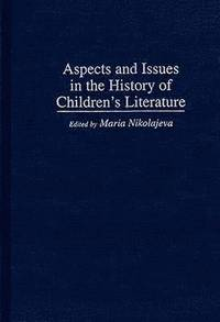 bokomslag Aspects and Issues in the History of Children's Literature