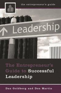 bokomslag The Entrepreneur's Guide to Successful Leadership