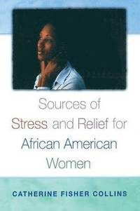 bokomslag Sources of Stress and Relief for African American Women