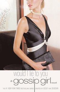 bokomslag Gossip girl 10 : Would I Lie to You