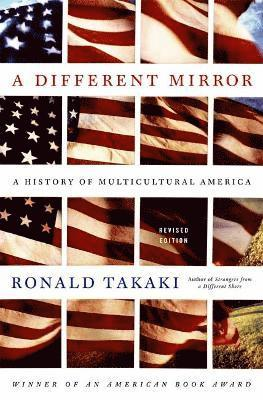 bokomslag A Different Mirror: A History of Multicultural America