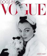 bokomslag Dogs in Vogue: A Century of Canine Chic
