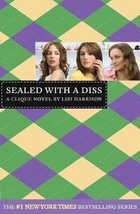 bokomslag The Clique #8: Sealed with a Diss: A Clique Novel