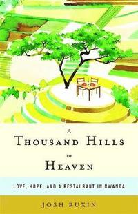 bokomslag A Thousand Hills to Heaven