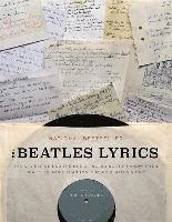 bokomslag The Beatles Lyrics: The Stories Behind the Music, Including the Handwritten Drafts of More Than 100 Classic Beatles Songs