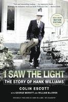 bokomslag I Saw the Light: The Story of Hank Williams