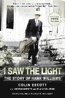 bokomslag I Saw the Light: The Story of Hank Williams
