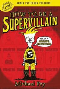bokomslag How To Be A Supervillain