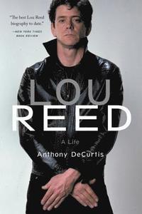 bokomslag Lou Reed: A Life
