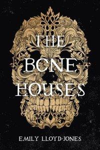 bokomslag The Bone Houses