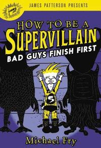 bokomslag How to Be a Supervillain: Bad Guys Finish First