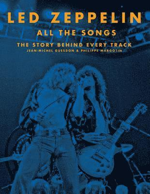 bokomslag Led Zeppelin All the Songs: The Story Behind Every Track