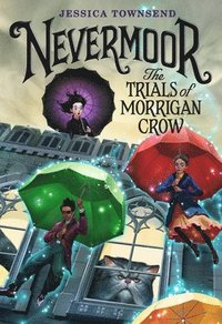 bokomslag Nevermoor: The Trials of Morrigan Crow