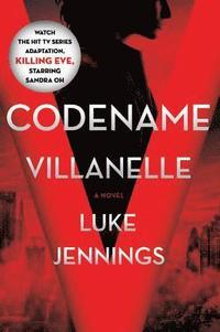 bokomslag Codename Villanelle: The Basis of Killing Eve, the Hit BBC America TV Series
