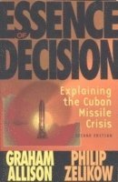 bokomslag Essence of Decision: Explaining the Cuban Missile Crisis