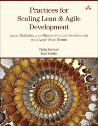 bokomslag Practices for Scaling Lean and Agile Development: Large, Multisite, and Offshore Product Development with Large-Scale Scrum