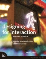 bokomslag Designing for Interaction: Creating Innovative Applications and Devices