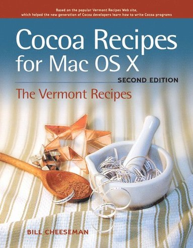 bokomslag Cocoa Recipes for Mac OS X: The Vermont Recipes