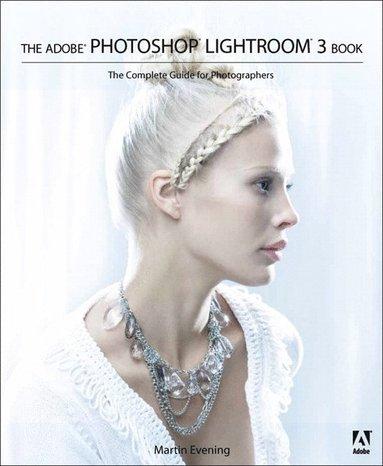 bokomslag The Adobe Photoshop Lightroom 3 Book