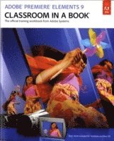 bokomslag Adobe Premiere Elements 9 Classroom in a Book Book/CD Package