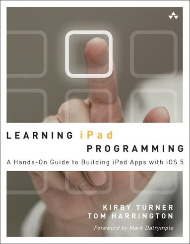 bokomslag Learning iPad Programming: A Hands-On Guide to Building iPad Apps with IOS 5