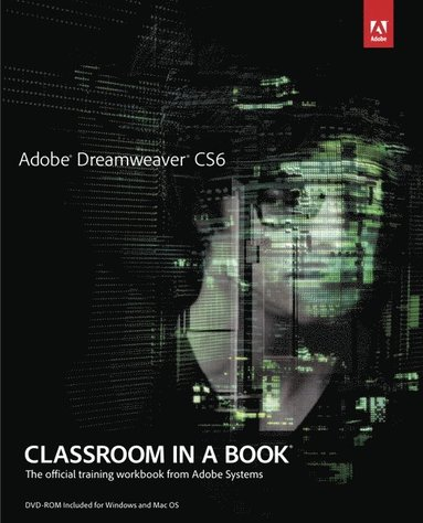 bokomslag Adobe Dreamweaver CS6 Classroom in a Book: The Official Training Workbook from Adobe Systems [With DVD ROM]