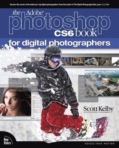 bokomslag The Adobe Photoshop CS6 Book for Digital Photographers