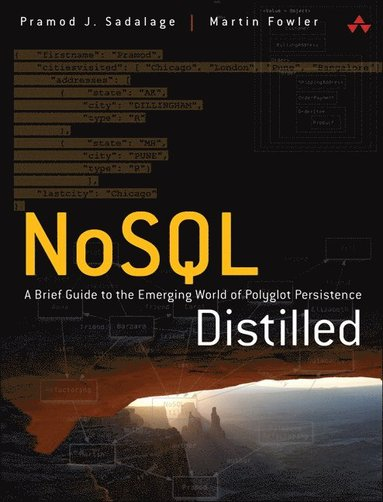 bokomslag NoSQL Distilled: A Brief Guide to the Emerging World of Polyglot Persistence
