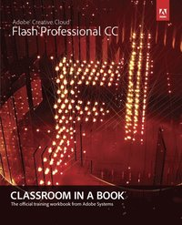 bokomslag Adobe Flash Professional CC Classroom in a Book with Access Code