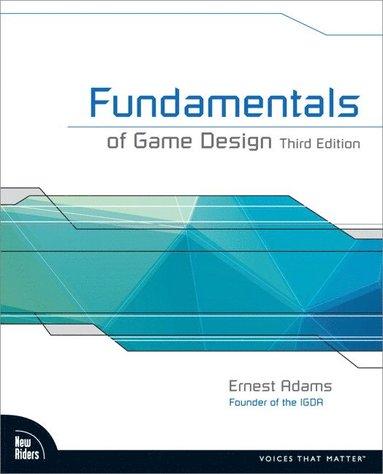 bokomslag Fundamentals of Game Design