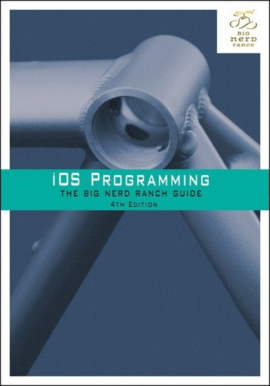 bokomslag IOS Programming: The Big Nerd Ranch Guide