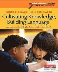 bokomslag Cultivating Knowledge, Building Language: Literacy Instruction for English Learners in Elementary School
