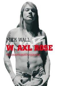 bokomslag W. Axl Rose