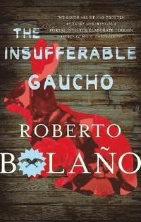 bokomslag The Insufferable Gaucho