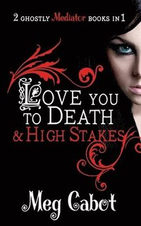 bokomslag The Mediator: Love You to Death and High Stakes