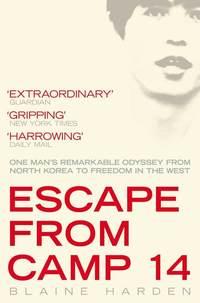 bokomslag Escape From Camp 14 - One Mans Remarkable Odyssey