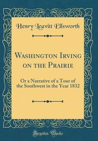 bokomslag Washington Irving on the Prairie